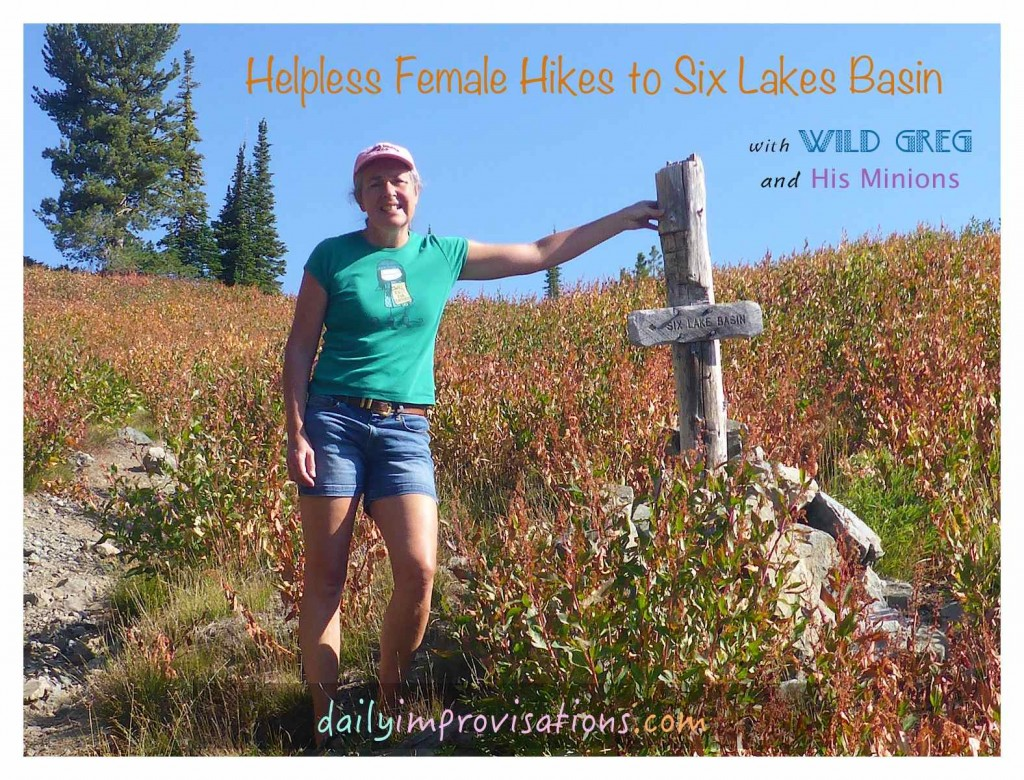 Helpless Female Hikes to Six Lakes Basin with Wild Greg and His Minions