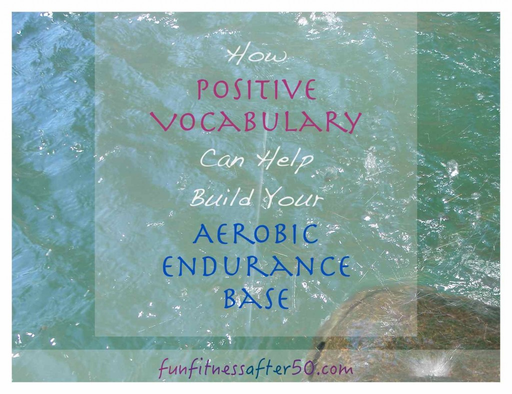 How Positive Vocabulary Can Help Build Your Aerobic Endurance Base
