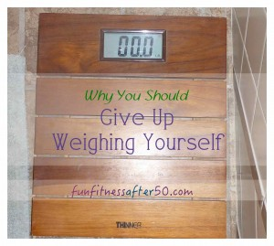 give up weighing yourself