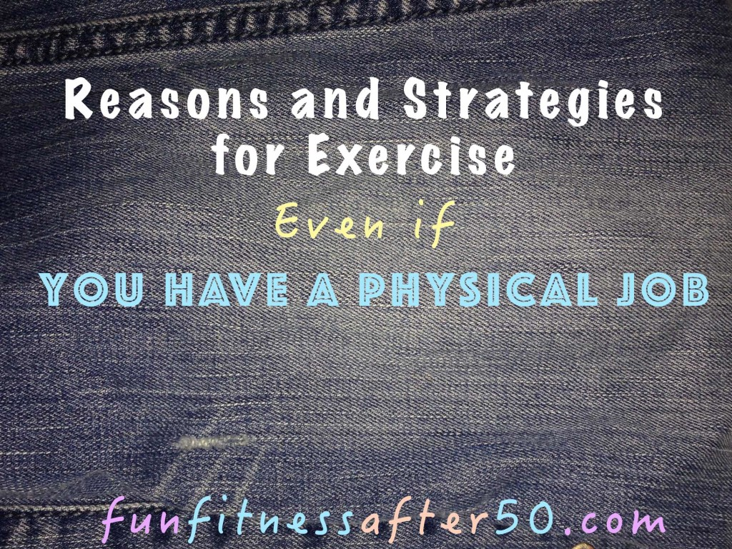 Reasons and Strategies for Exercise Even if You Have a Physical Job