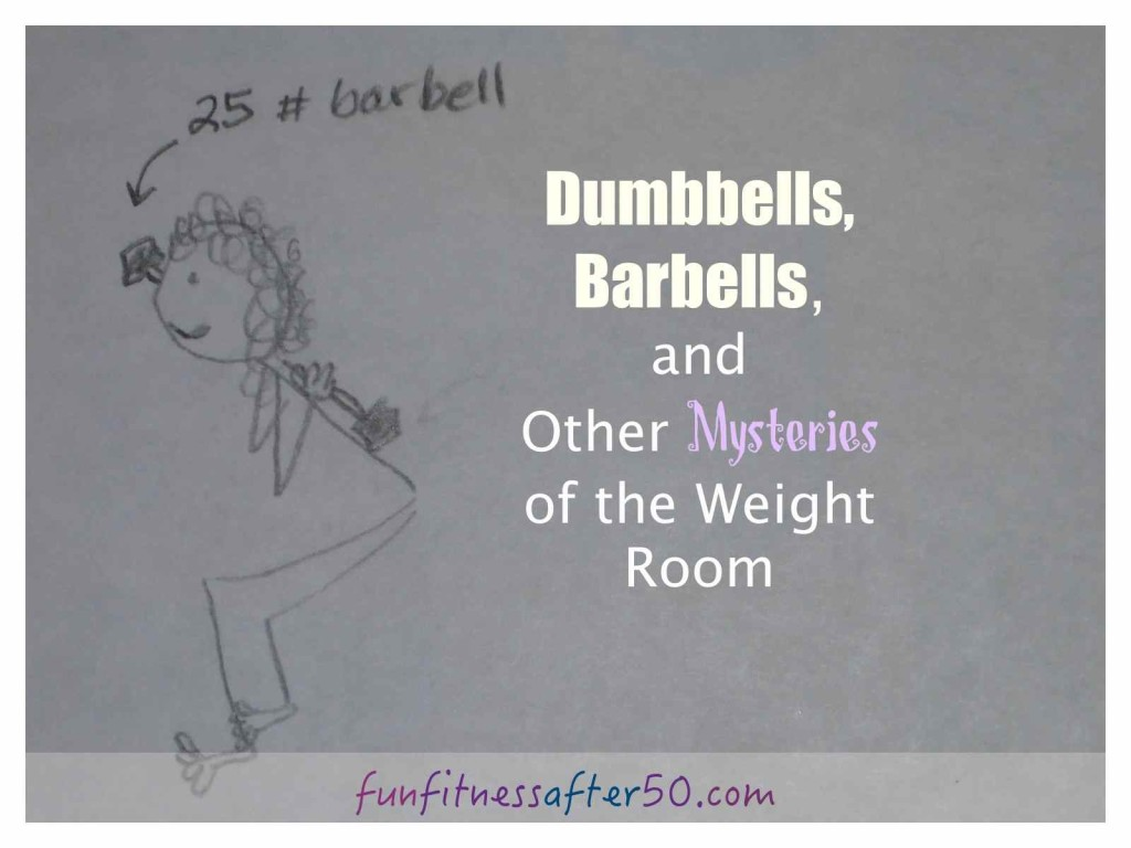 Dumb Bells, Barbells, and Other Mysteries of the Weight Room