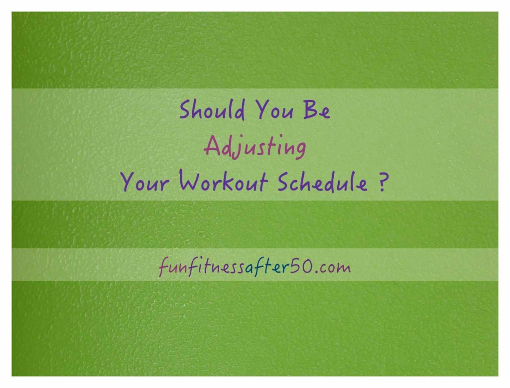 Should You Be Adjusting Your Workout Schedule ?
