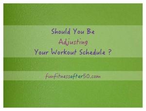 adjust workout schedule