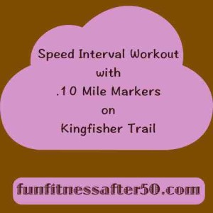 Speed intervals on Kingfisher Trail