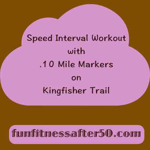 Speed Interval Workout with .10 Mile Markers on Kingfisher Trail