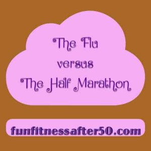 the-flu-versus-the-half-marathon