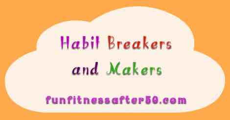 Habit Breakers and Makers