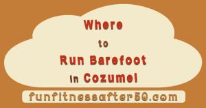barefoot run Cozumel