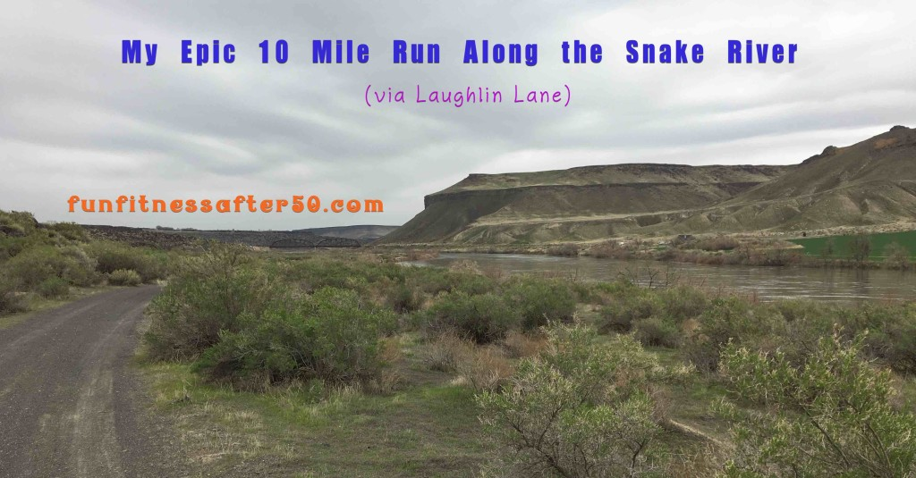 My Epic 10 Mile Run Along the Snake River via Laughlin Lane