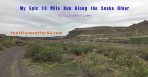 My Epic 10 Mile Run Along the Snake River