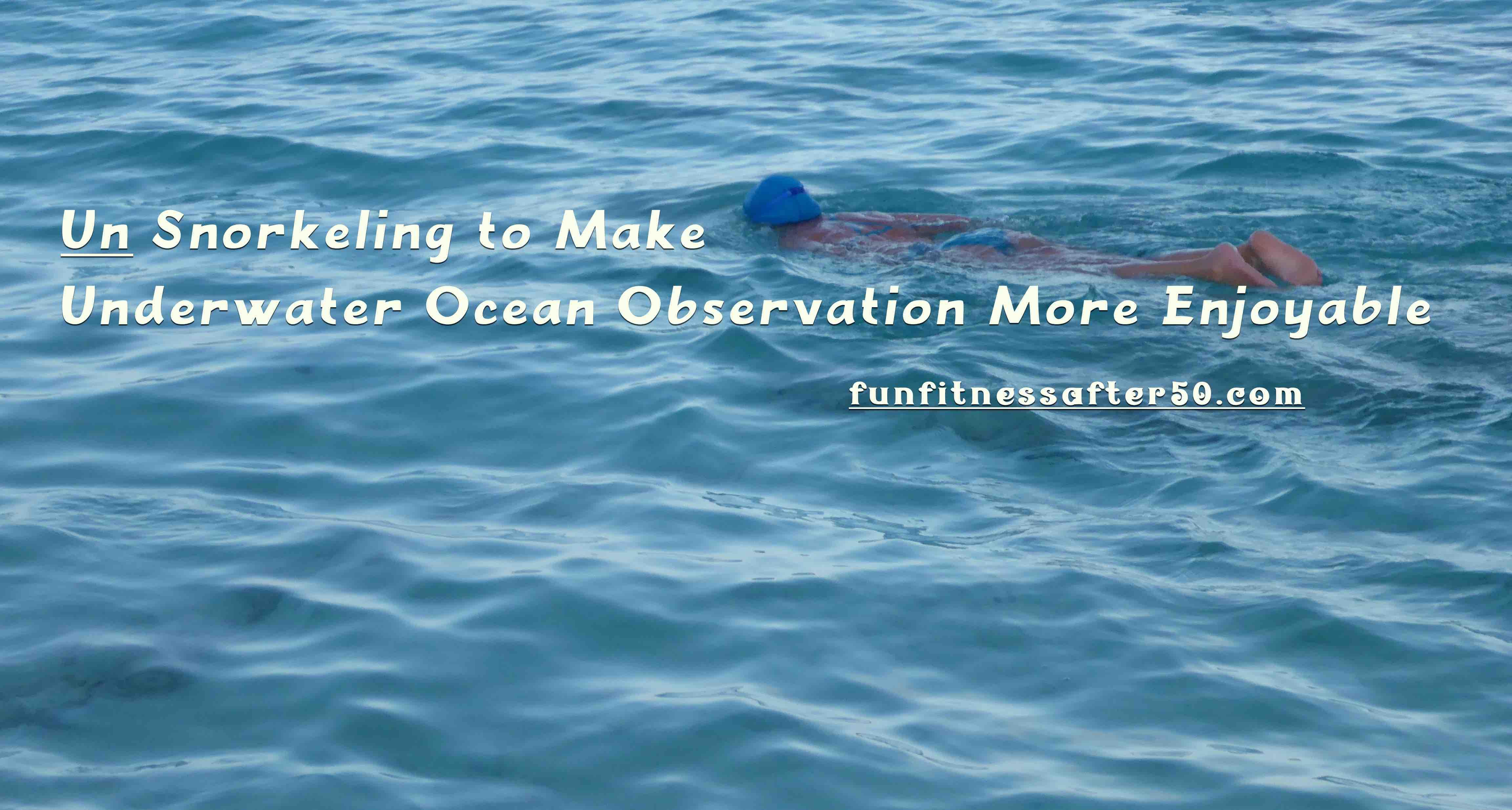 Un Snorkeling To Make Underwater Ocean Observation More