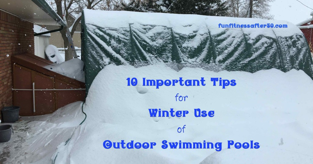 10 Important Tips for Winter Use of Outdoor Swimming Pools