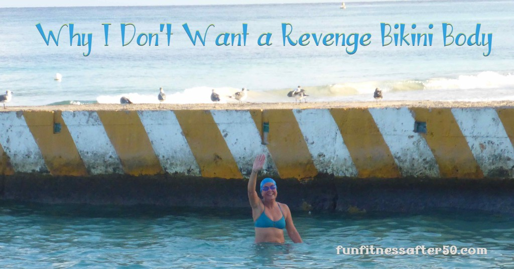 Why I Don't Want a Revenge Bikini Body