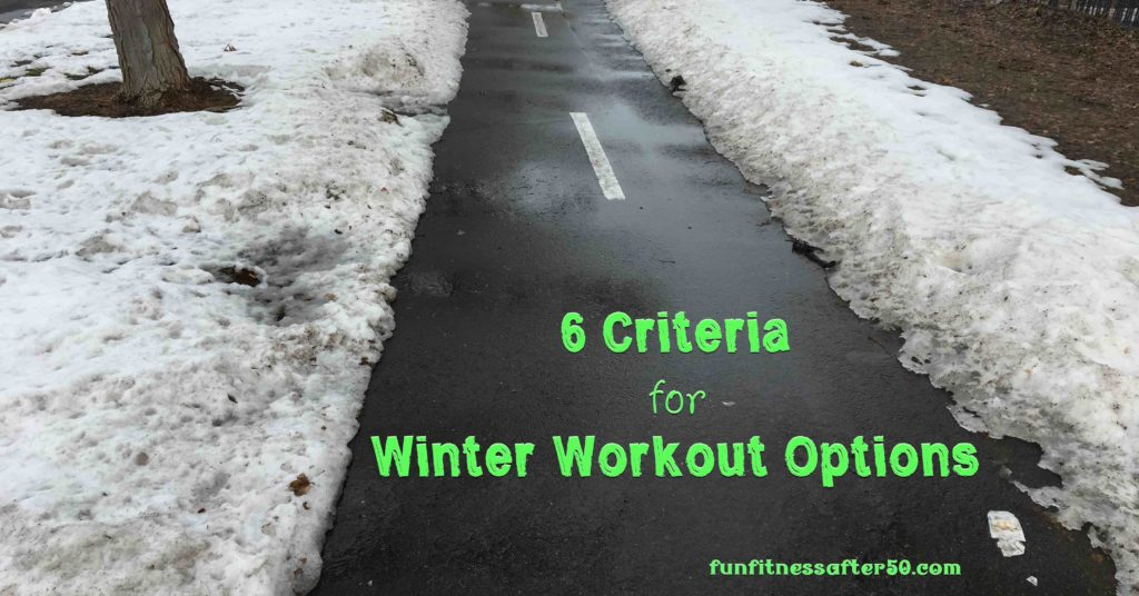 6 Criteria for Winter Workout Options
