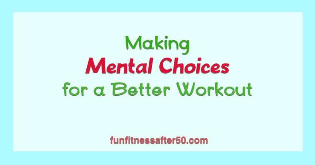Making Mental Choices for a Better Workout