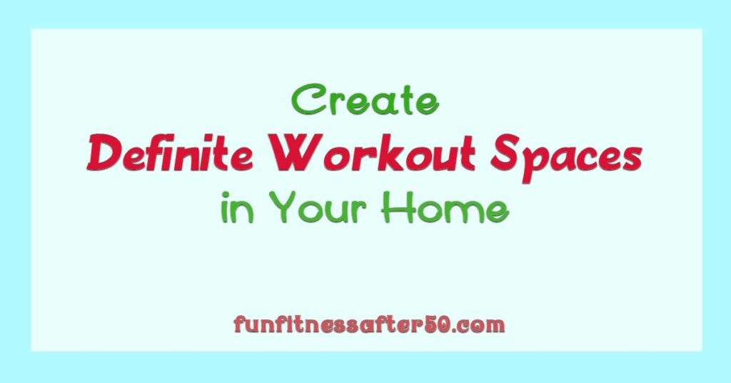 Create Definite Workout Spaces in Your Home